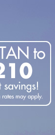 Text TAN to 366948 for instant savings. Message and data rates may apply.
